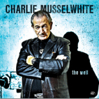 Charlie Musselwhite - The Well - CD Release
